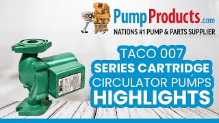 Taco 007 Series Cartridge Circulator Pump Product Highlight