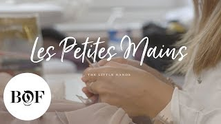 Dior's Les Petites Mains 'The Little Hands'   The Business of Fashion (Sponsored)
