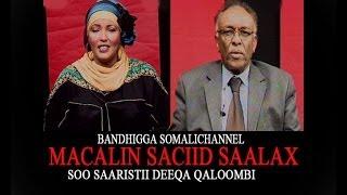 BANDHIGGA SOMALI CHANNEL MACALIN SACIID SAALAX SOO SAARISTII DEEQA QALOOMBI 23 10 2013