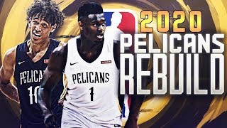 Rebuilding the 2020 New Orleans Pelicans