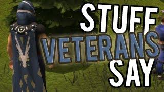 Runescape - Stuff Veterans Say