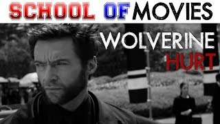 Wolverine / Hurt - School of Movies
