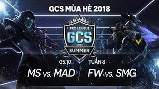 MS vs MAD | FW vs SMG [Tuần 8][05.10.2018] - GCS mùa Hè 2018