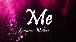 Summer Walker - Me (Lyrics)