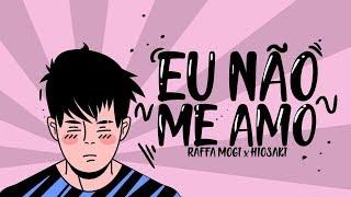 Raffa Mogi x Hiosaki - Eu não me amo (prod. Bruno Zanardi)
