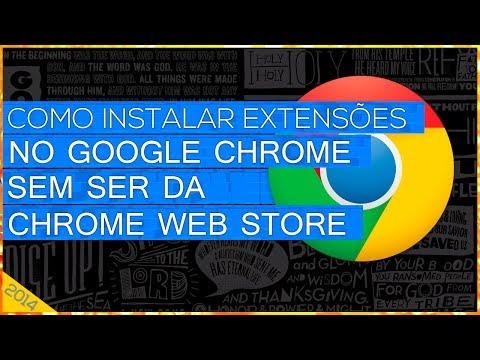 Como Instalar Extensões no Google Chrome Sem Ser da Chrome Web Store