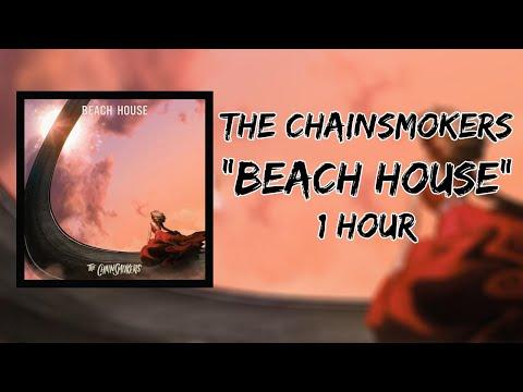 The Chainsmokers - Beach House (1 Hour LOOP)