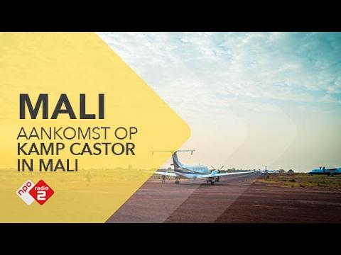 Paul Rabbering komt aan op kamp Castor in Mali | NPO Radio 2