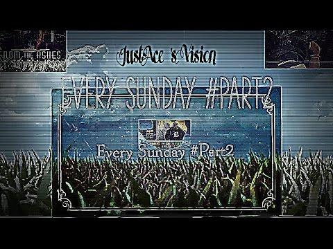 Every Sunday #Part2