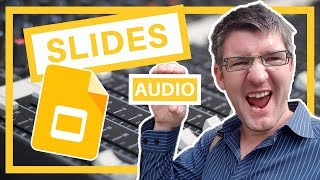Google Slides with Audio made Easy