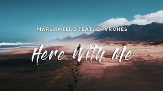 Marshmello - Here With Me (Lyrics) Feat. CHVRCHES