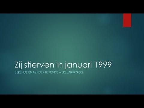 Bekende en minder bekende wereldbewoners die stierven in januari 1999.