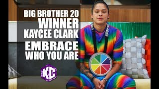 Inside Kaycee's Mind - Embrace Who You Are - Big Brother 20 Winner Kaycee Clark