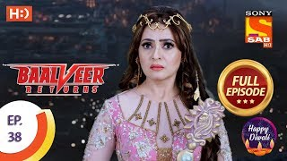 Baalveer Returns - Ep 38 - Full Episode - 31st October, 2019