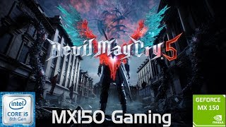 Devil May Cry 5 | GeForce MX150 | i5 8250u | 8GB DDR4 | Acer Aspire 5 | Budget Gaming Laptop