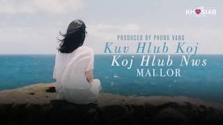 Mai Lor   Kuv Hlub Koj Koj Hlub Nws Official Lyric Video Khosiab Music 20171