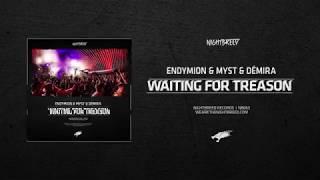 Endymion & MYST & Démira - Waiting For Treason