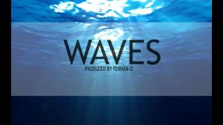 Waves (Beat/Instrumental) (Produced by Ferhan C)