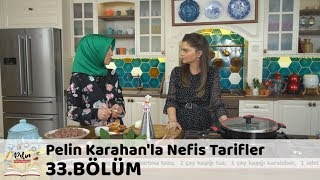Pelin Karahan'la Nefis Tarifler 33.Bölüm (25 Ekim 2017)