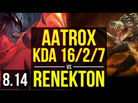 AATROX vs RENEKTON (TOP) ~ KDA 16/2/7, Legendary ~ Korea Challenger ~ Patch 8.14