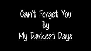 Watch My Darkest Days Cant Forget You video