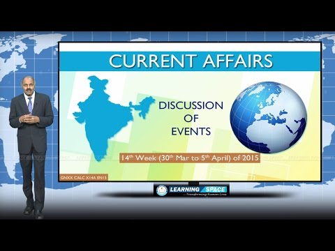 Current Affairs Lecture 14th Week ( 30th Mar to 5th Apr ) of 2015
