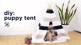 DIY PUPPY / PET TENT | THE SORRY GIRLS