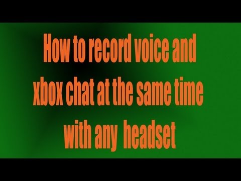 How To Do A Live Commentary & Record Xbox Chat With Any Headset/Recording Device