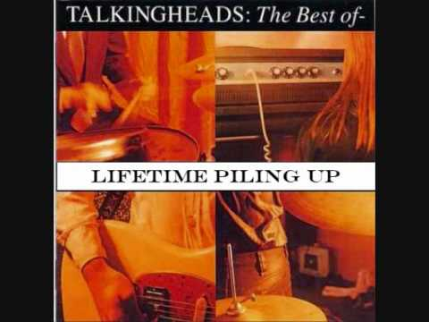 Talking Heads - Lifetime Piling Up