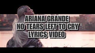 Ariana Grande - no tears left to cry (lyrics video)