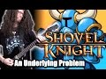 Shovel Knight AN UNDERLYING PROBLEM - Metal Cover || ToxicxEternity