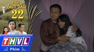 THVL   Phận làm dâu - Tập 22