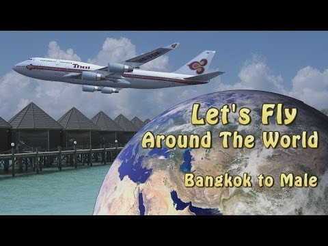 Let's Fly Around The World! – Etappe 15 – Bangkok to Male – PMDG 747 #2/2