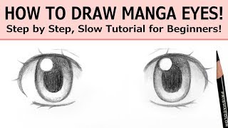 How to Draw Manga Eyes! Step by Step, Slow Tutorial for Beginners!