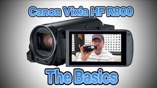 02. Canon VIXIA HF R800 Quick Tutorial