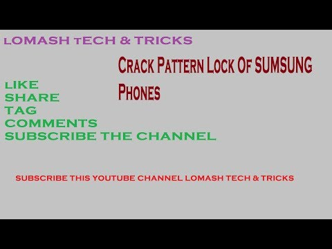 Crack Pattern Lock Of SUMSUNG Phones By Lomash Tech & Tricks