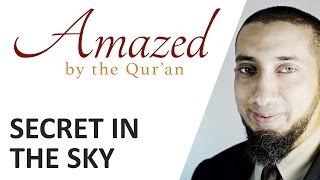 Amazed by the Quran with Nouman Ali Khan: Secret in the Sky