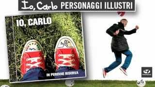 Watch Io Carlo Personaggi Illustri video