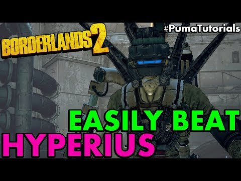Borderlands 2: How to Beat Hyperius the Invincible Easily (OP 8 Hyperius Solo) #PumaTutorials