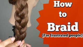 How to Braid for Beginners (who are FRUSTRATED)