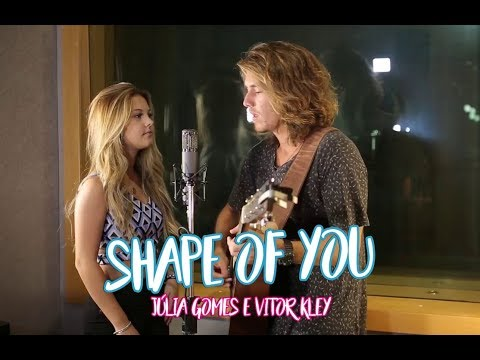 Shape of you - Júlia Gomes e Vitor Kley