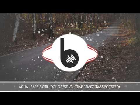 Aqua - Barbie Girl (Doug Festival Trap Remix) (Bass Boosted)