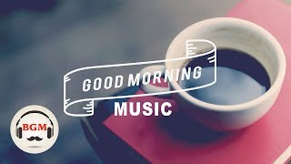 Good Morning Coffee Music - Bossa Nova Cafe Music - Relaxing Music For Work, Study