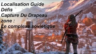 Rise Of The Tomb Raider Défis Capture Du Drapeau Localisation Guide
