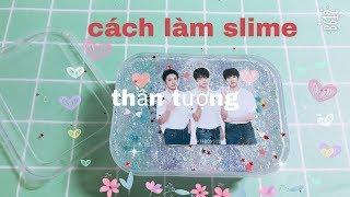 Cách làm slime thần tượng^^(idol)