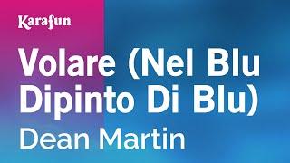 Karaoke Volare (Nel Blu Dipinto Di Blu) - Dean Martin *