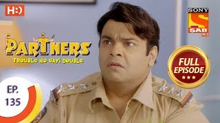 Partners Trouble Ho Gayi Double - Ep 135 - Full Episode - 4th June, 2018