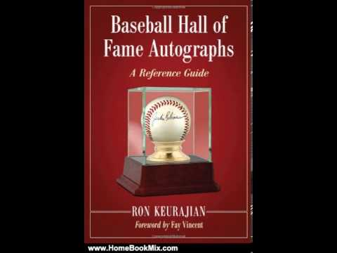 http://www.HomeBookMix.com This is the summary of Baseball Hall of Fame Autographs: A Reference Guide by Ron Keurajian.