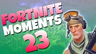 Fortnite Daily Funny and WTF Moments Ep. 23