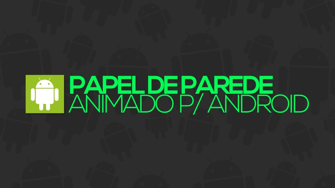 Papel de parede animado (Galaxy S3/S4) - Android - YouTube